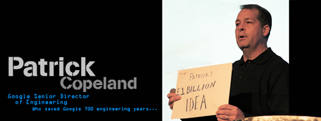 Patrick Copland, the guy who save Google 700 Engineering years, is coming to speak at GOTO Copenhagen 2011